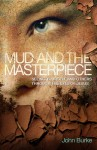 john-burke-mud-and-the-masterpiece-cover1